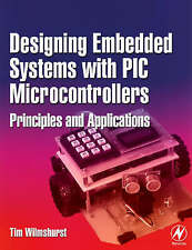 Designing Embedded Systems with PIC Microcontrollers: Principles and-ExLibrary