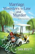 Marriage, Monsters-in-Law, & Murder (An Ellie Avery Mystery) by Sara Rosett NEW!