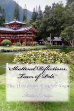 Shattered Reflections Tears of Pele : The Hawaiian Knights Saga by Michael...