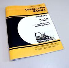 OPERATORS MANUAL FOR JOHN DEERE 350C TRACTOR CRAWLER LOADER BULLDOZER OWNERS