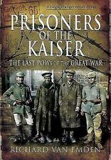 Prisoners of the Kaiser (The Last Pows of the Great War), Van Emden, Richard