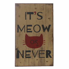 Holzschild IT S MEOW OR NEVER Cats Katzen Wandschild Schild Dekoschild 25x15cm