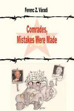 Comdrades, Mistakes Were Made by Ferenc Varadi (2012, Paperback)
