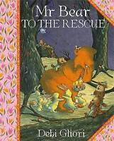 Mr Bear To The Rescue, Gliori, Debi, Good Book