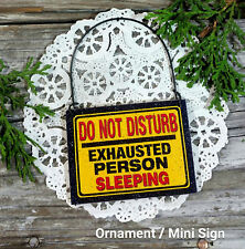 DECO MINI SIGN Do Not Disturb Exhausted Person SLEEPING  Fits over Doorknob USA