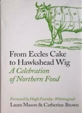 From Eccles Cake to Hawkshead Wig: A Celebration of Northern Food-Laura Mason,