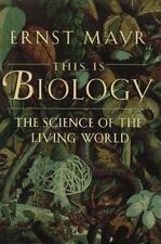 This Is Biology : The Science of the Living World by Ernst Mayr Hardcover Book