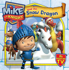 Mike the Knight and the Snow Dragon by Simon & Schuster UK (Paperback, 2013)