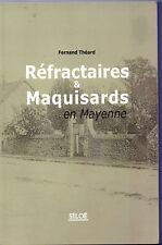 Réfractaires et Maquisards en Mayenne - Fernand Théard