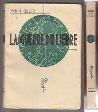 C1 David H. KELLER La GUERRE DU LIERRE Hypermondes 1936 Regis MESSAC