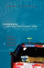 Surrender (But Don't Give Yourself Away): Old Cars, Found Hope, and Other Cheap