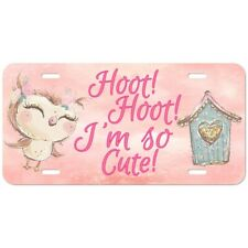 Hoot Hoot I'm So Cute Owl Pink Custom Made Car License Plate Tag