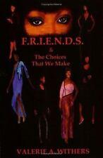 F.R.I.E.N.D.S. & The Choices That We Make
