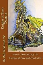 Knights and Their Dragons : Stories about Facing the Dragons of Fear and...