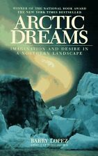 Arctic Dreams: Imagination And Desire In A Norther