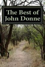 The Best of John Donne : Featuring a Valediction Forbidding Mourning ,...