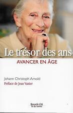 RELIGION - CATHOLICISME / LE TRESOR DES ANS AVANCER EN AGE - J.-C. ARNOLD -2016-