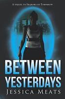 Between Yesterdays (Paperback or Softback)