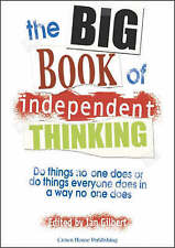 The Big Book of Independent Thinking: Do Things No One Does or Do Things...