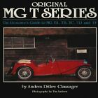 ORIGINAL MG T SERIES: RESTORER'S GUIDE TO MG TA, TB, TC, By Anders Ditlev VG
