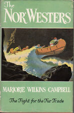The Nor'Westers: The Fight for the Fur Trade - HC DJ 1st Ed. - Marjorie Campbell