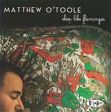 Matthew OToole : Sleep Like Flamingos CD