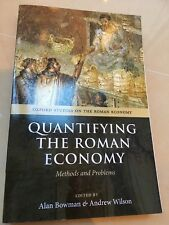 Quantifying the Roman Economy: Methods and Problems by Oxford University...