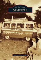 Seminole [Images of America] [FL] [Arcadia Publishing]