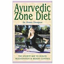 Ayurvedic Zone Diet: The Ancient Way to Health Rejuvenation & Weight Control