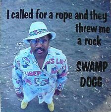 SWAMP DOGG - I CALLED FOR A ROPE AND THEY THREW ME A ROCK - LP