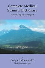 NEW Complete Medical Spanish Dictionary Volume 2: Spanish to English