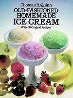 Old-Fashioned Homemade Ice Cream: With 58 Original Recipes (Paperback or Softbac