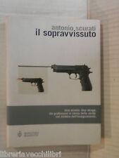 IL SOPRAVVISSUTO Antonio Scurati Bompiani 2005 libro romanzo narrativa racconto