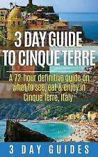 3 Day Guide to Cinque Terre: A 72-hour definitive guide on what to see, eat and