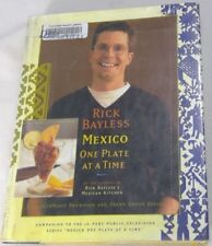 Mexico One Plate at a Time by Deann Groen Bayless, JeanMarie Brownson and Rick B