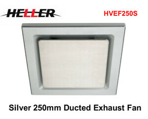 Heller Silver 250mm Ducted Ceiling Exhaust Fan Draft Stopper HVEF250S-NEW