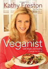 Book - Veganist : Lose Weight, Get Healthy, Change the World by Kathy Freston