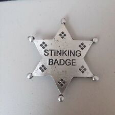 STINKING BADGE  (FREE SHIPPING)