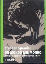 SPENDER Stephen - Un mondo nel mondo