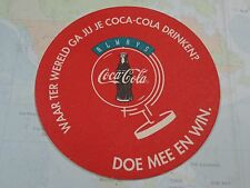 Collectible Soda Drink COASTER ~ Coca-Cola Bottle Globe ~ ALWAYS Doe Mee En Win