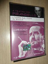 DVD A TEATRO CON LUIGI PIRANDELLO L'UOMO DAL FIORE IN BOCCA LUMIE DI SICILIA