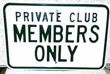 PRIVATE CLUB MEMBERS ONLY    HEAVY EMBOSSED STEEL GOLF COURSE  SIGN