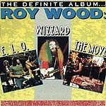 Roy Wood - Definite Album/E.L.O./Wizzard/The Move (1994) CD