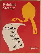 Reinhold Stecher Fröhlich und ernst unter der Mitra