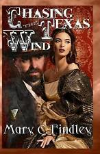 NEW Chasing the Texas Wind by Mary C. Findley