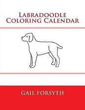 Labradoodle Coloring Calendar by Gail Forsyth (2015, Paperback)