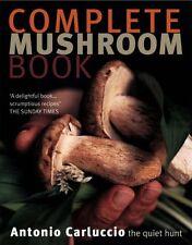 Complete Mushroom Book: The Quiet Hunt,Antonio Carluccio