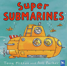 **NEW PB** Super Submarines by Ant Parker, Tony Mitton