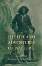 Blacks in the American West Ser.: The Life and Adventures of Nat Love by Nat...