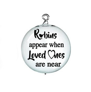 """X6 Vinyl Decal """"Robins appear when loved ones are near , for Wine Glass , Bauble"""